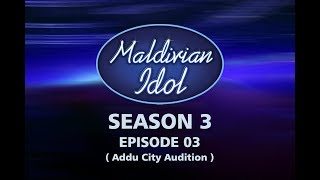 Maldivian Idol S3EP03   Full Episode