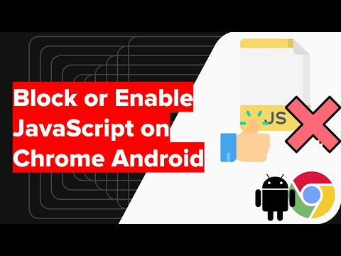 How to Block or Enable JavaScript on Chrome Android?