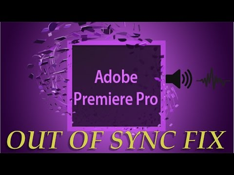 Adobe Premiere Pro Audio Out of Sync Fix