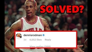 Why Dennis Rodman Posts Blank Comments On The NBA's Instagram Posts (SOLVED)