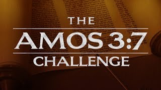 The Amos 3:7 Challenge (Remastered) - 119 Ministries