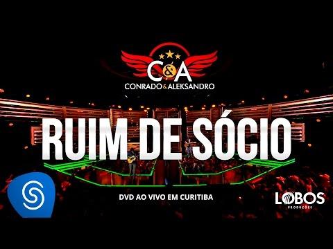 Conrado e Aleksandro - Ruim de Sócio (DVD AO VIVO EM CURITIBA)