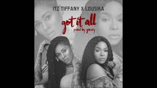 Itz Tiffany x Lousika - Got It All (Audio Slide)
