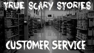 4 TRUE SCARY STORIES: Customer Service/Retail Horror Stories