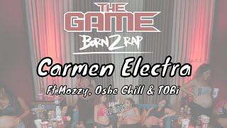 The Game - Carmen Electra ft. Mozzy, Osbe Chill, TOBi [Born 2 Rap]