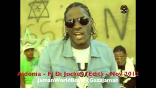 Aidonia - Fi Di Jockey (Edit) - Dec 2012 @Gazajaman
