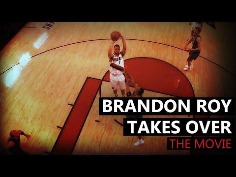 Brandon Roy Takes Over : The Movie