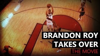 Brandon Roy Takes Over : The Movie