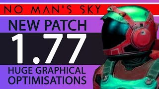 NEW NMS 1.77 UPDATE! HUGE GRAPHICAL OPTIMISATIONS & FIRST LOOK