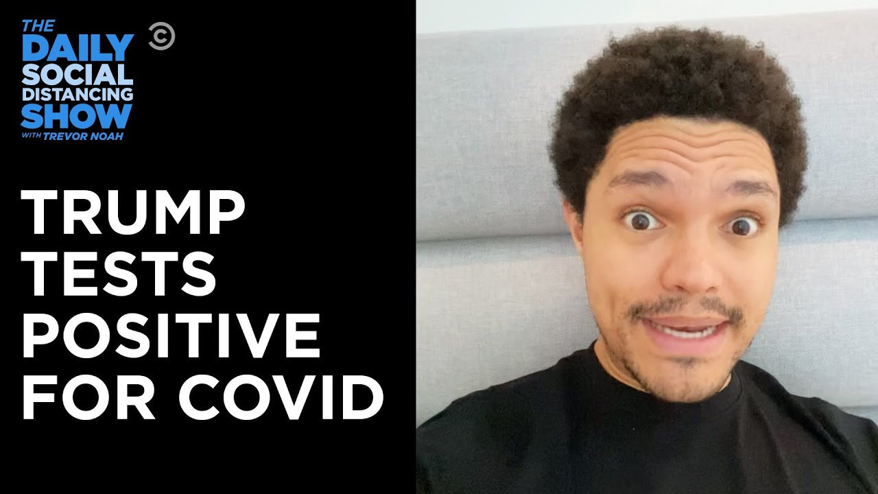 Trevor Reacts to Trump Getting COVID | The Daily Social Distancing Show