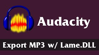 How to Export Audio as MP3 in Audacity   Download and Install Lame DLL