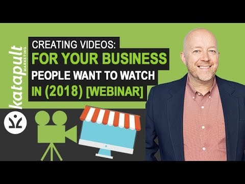 Video Marketing: How To Create Videos People Want To Watch In (2018) [Webinar]