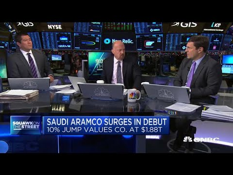 Cramer: Saudi Aramco's IPO shows there's appetite for equities in Saudi Arabia