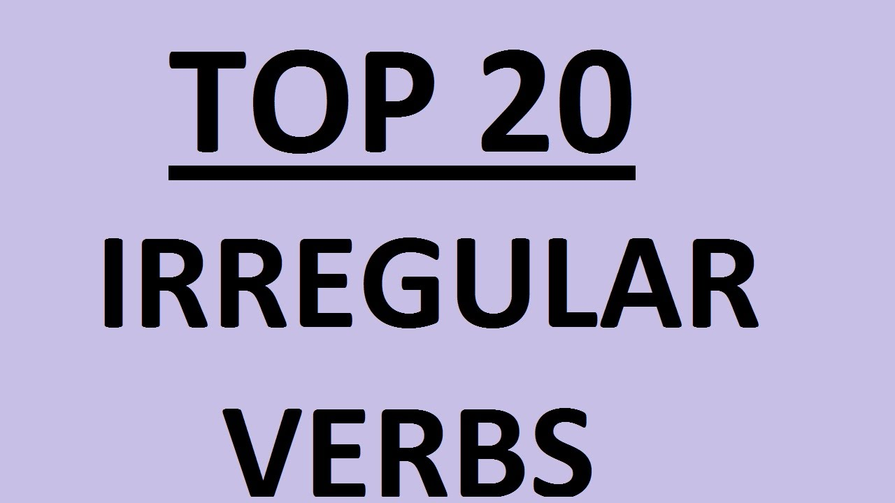 IRREGULAR VERBS IN ENGLISH WITH EXAMPLES - TOP 20. List of irregular ...