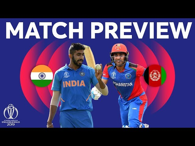 Match Preview - India vs Afghanistan   ICC Cricket World Cup 2019