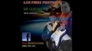 ME GUSTAS TU -  LOS PIBES FIESTEROS master 2013