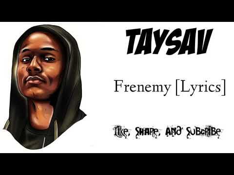 TaySav - Frenemy [Lyric Video]