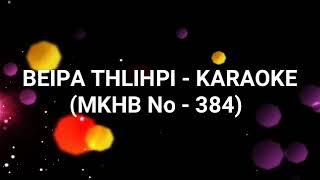 Mara Karaoke - Beipa Thlihpi