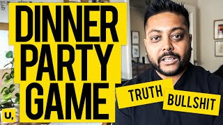 Dinner Party Game to Get to Know Each Other Better - Truth or Bullshit