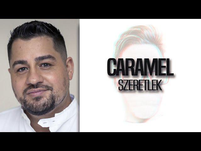Caramel - Szeretlek DALSZÖVEG