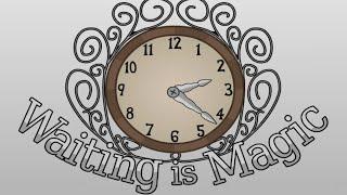 Waiting Is Magic