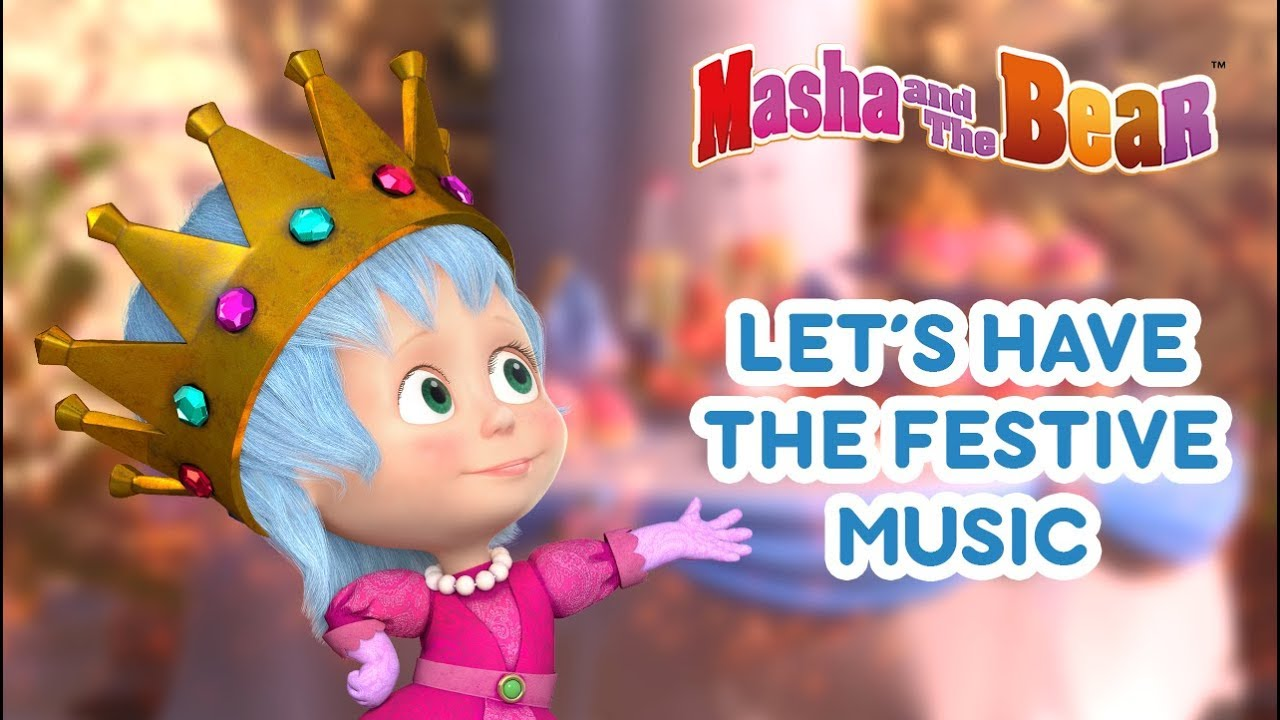 Masha And The Bear - ????LET'S HAVE THE FESTIVE MUSIC! ????♀️????????