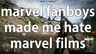 marvel fanboys made me hate marvel films