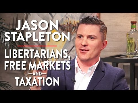 Jason Stapleton on the Libertarian Party, Free Markets, and