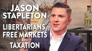 Jason Stapleton on the Libertarian Party, Free Markets, and Taxation (Pt. 2 of 2)