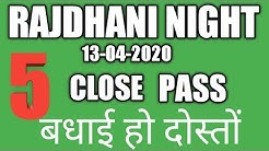 RAJDHANI NIGHT 13-04-2020 SINGLE SHOOT CLOSE TODAY