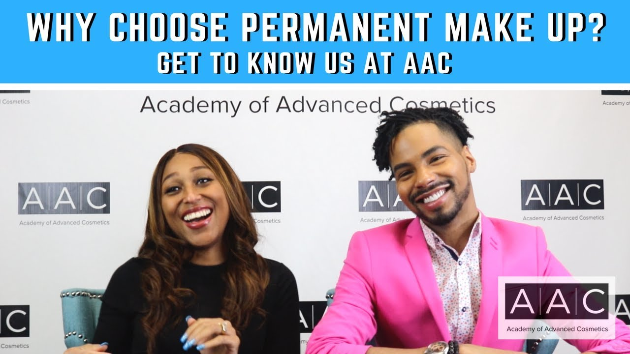 WHY CHOOSE PERMANENT MAKE UP? GET TO KNOW US AT THE ACADEMY OF ADVANCED  COSMETICS!