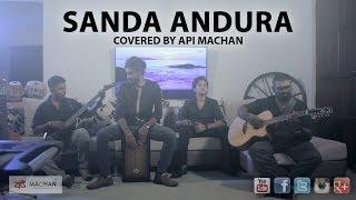 Sanda Andura covered by Api Machan