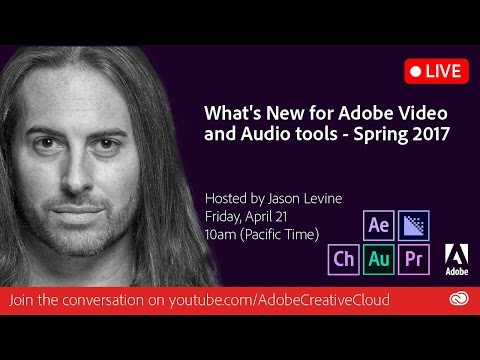 LIVE DEMO | New Features in Adobe Video and Audio Tools (April 2017) | Adobe Creative Cloud