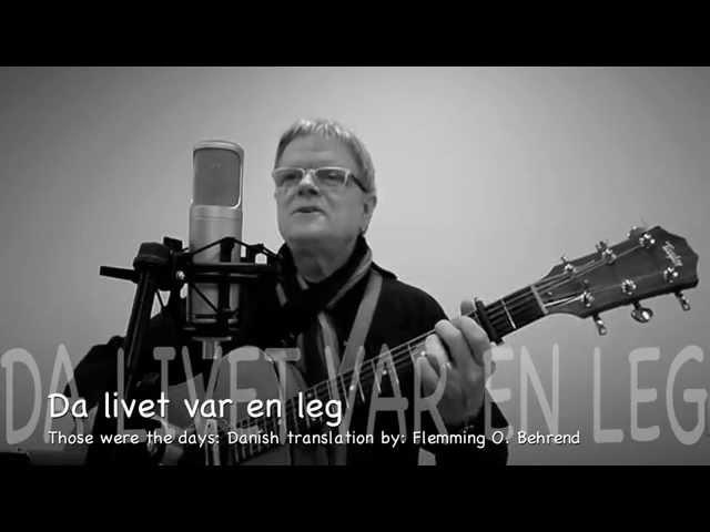 Da livet var en leg. Danish Troubadour: Flemming O. Behrend