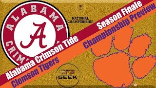 Alabama vs Clemson 2019 National Championship Preview and Prediction (sure to go wrong....)