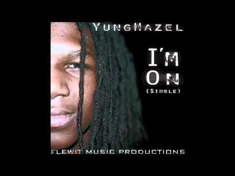 Yung Hazel - I'm On (Single)