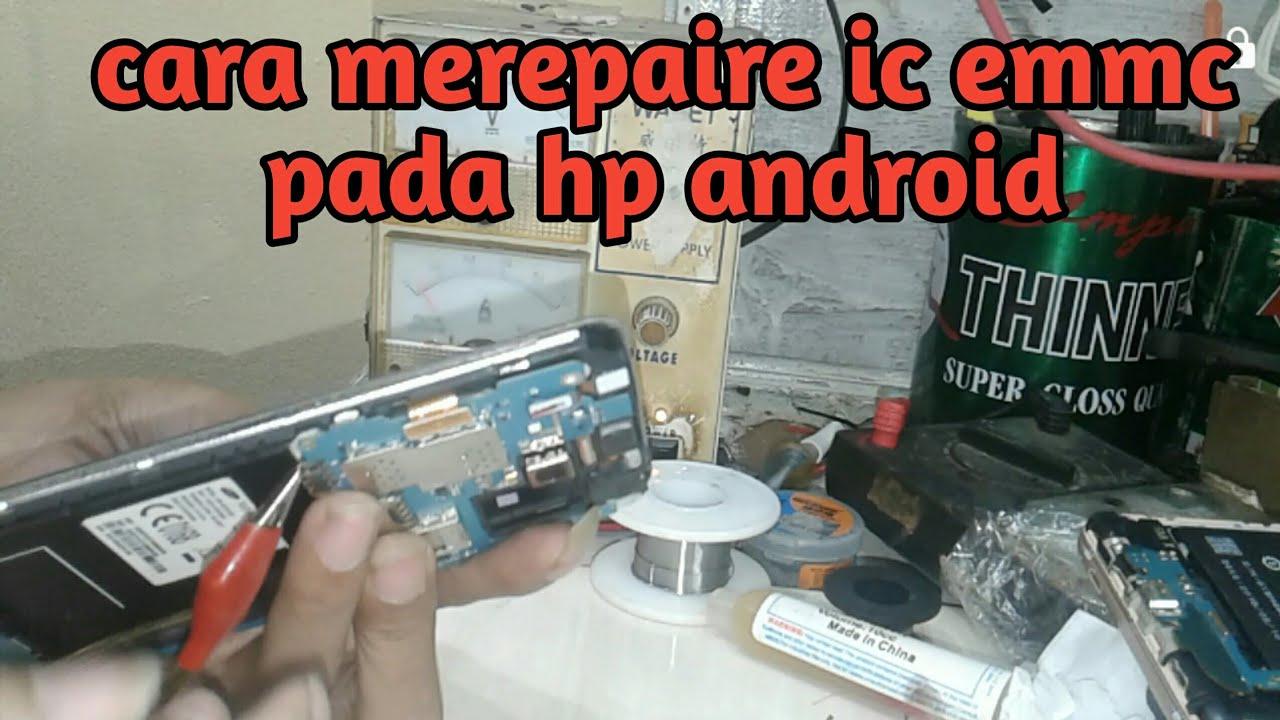 Cara Merepaire Ic Emmc Pada Hp Android Youtube