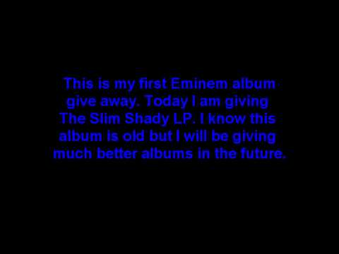 The Slim Shady LP Album Give Away!(ITS ALL FREE)(EMINEM)