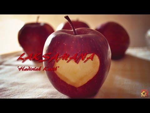 LAKSAMANA - Hadirlah Kasih ★★★ LIRIK ★★★