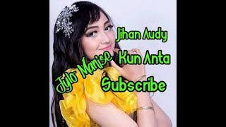Jihan Audy - Kun Anta  Ajiiib!!