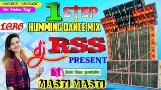 DJ Rss Present •| Masti Masti || 1 Step Long Humming Dance Mix 2021