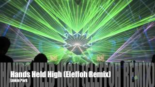 Linkin Park - Hands Held High (Eleffoh Remix)