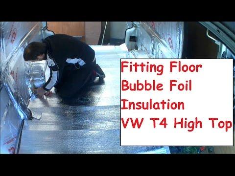 Fitting Campervan Bubble Foil Floor Insulation VW T4 High Top Camper Conversion