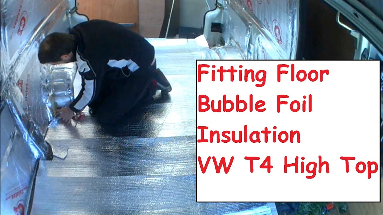 Fitting Campervan Bubble Foil Floor Insulation VW T4 High Top Camper Conversion