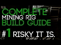 1# Risky it is. - The Complete Mining Rig Build Guide