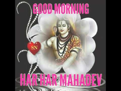 Good morning / har har mahadev