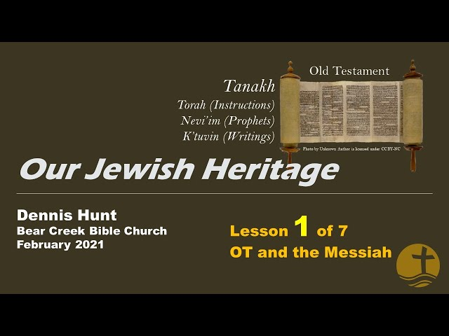 Our Jewish Heritage - 1 of 6, Intro and OT Messiah