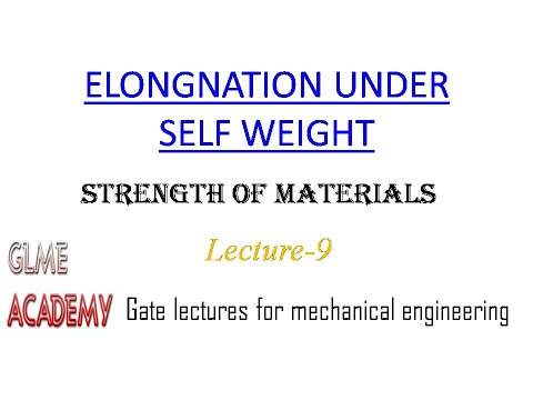 Elongnation under self weight(lec. 9)|(s.o.m)|gate lectures for mechanical engineering