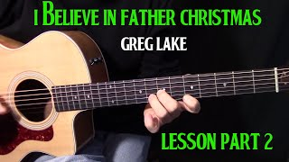 "how to play ""I Believe In Father Christmas"" by Greg Lake Part 2 - acoustic guitar lesson"