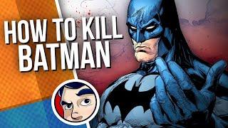 7 Ways to Kill Batman   Comicstorian